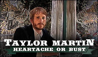 Taylor Martin's CD: Heartache or Bust